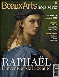 Beaux Arts Magazine, Hors-série : Raphaël : L'inventaire de la beauté par Thomas Schlesser