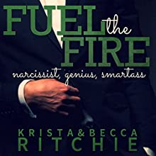 Fuel the Fire Audiobook by Krista Ritchie, Becca Ritchie Narrated by Therese Plummer, Mark Boyett