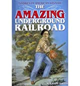 [( The Amazing Underground Railroad )] [by: Kem Knapp Sawyer] [Feb-2012]