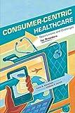 Consumer-Centric Healthcare