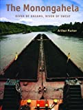 img - for The Monongahela: River of Dreams, River of Sweat (Keystone Books ) book / textbook / text book