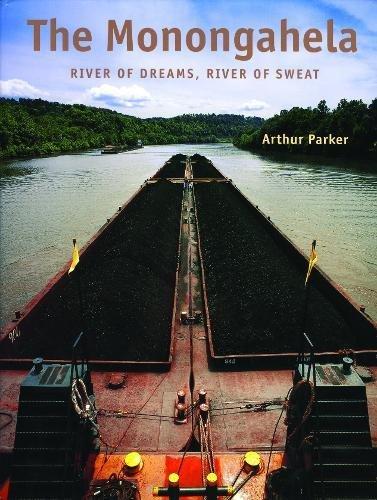 The Monongahela: River of Dreams, River of Sweat (Keystone Books)