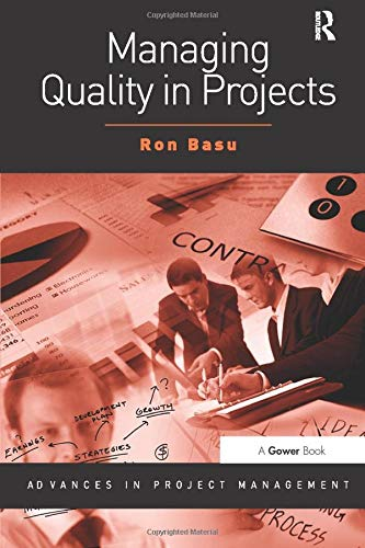 Managing Quality in Projects Advances in Project Management ...