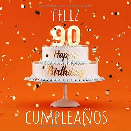 Feliz 90 Cumpleaños: Libro de visitas con 110 páginas ...