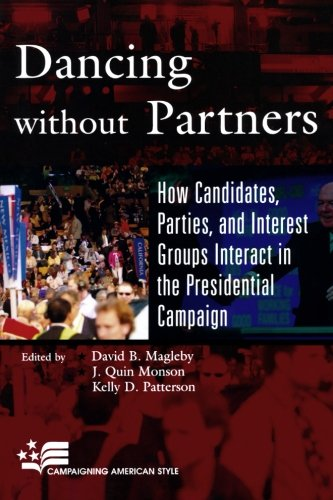 Dancing without Partners: How Candidates, Parties, and Interest Groups Interact in the Presidential Campaign (Campaigning American Style)
