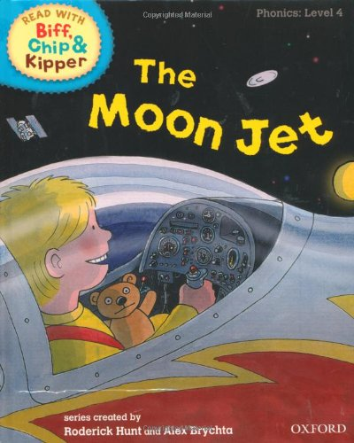 Download Oxford Reading Tree Read with Biff, Chip, and Kipper: Phonics: Level 4: The Moon Jet PDF