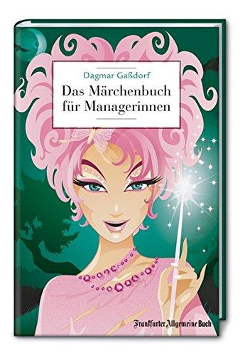 Das Märchenbuch für Managerinnen