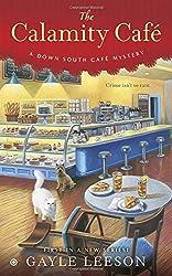 The Calamity Café (A Down South Café Mystery)