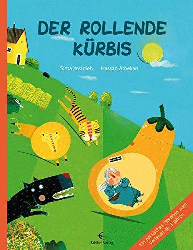 Der Rollende Kürbis  Ein Persisches Märchen Zum Vorlesen
