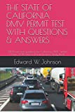 Search : THE STATE OF  CALIFORNIA DMV PERMIT TEST WITH QUESTIONS & ANSWERS: 241 Drivers test questions for California DMV written Exam: 2019 Drivers Permit/License Study Book