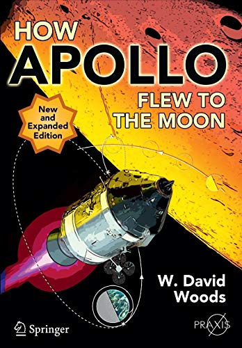 How Apollo Flew to the Moon (Springer Praxis Books) (The Second Space Shuttle To Orbit The Earth)