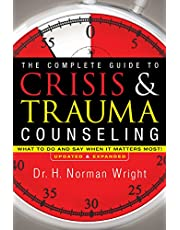 Complete Guide To Crisis And Trauma Counseling