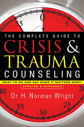 E.b.o.o.k The Complete Guide to Crisis & Trauma Counseling: What to Do and Say When It Matters Most!, Rev. Ed.<br />EPUB