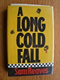 A Long Cold Fall, Sam Reaves, 0399135650