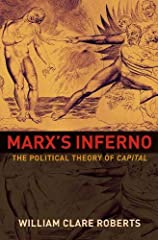 Marx's Inferno reconstructs the major arguments of Karl Marx's Capital and inaugurates a completely new reading of a seminal classic. Rather than simply a critique of classical political economy, William Roberts argues that Capital was...