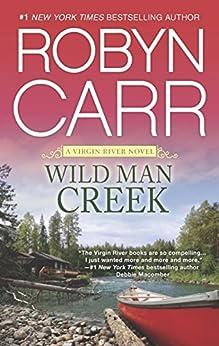 Wild Man Creek (A Virgin River Novel Book 14) by [Carr, Robyn]