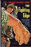 The Fighting Edge, William MacLeod Raine, 0445202688