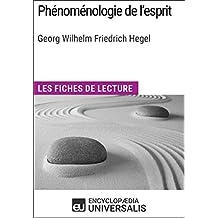 Phénoménologie de l'esprit de Hegel: Les Fiches de lecture d'Universalis (French Edition)