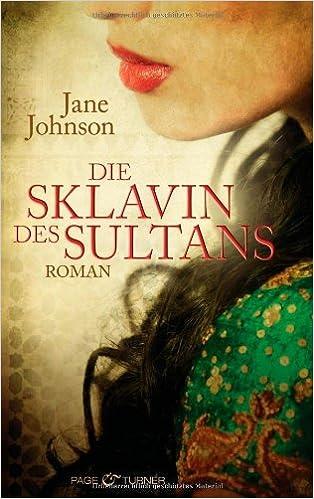 Die Sklavin des Sultans von Jane Johnson