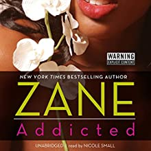 Addicted Audiobook by Zane Narrated by Nicole Small