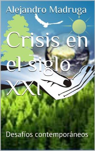 Descargar Libro Crisis En El Siglo Xxi: Desafíos Contemporáneos Alejandro Madruga