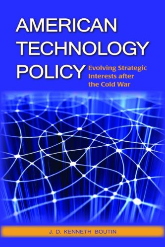 Read Online American Technology Policy: Evolving Strategic Interests after the Cold War pdf
