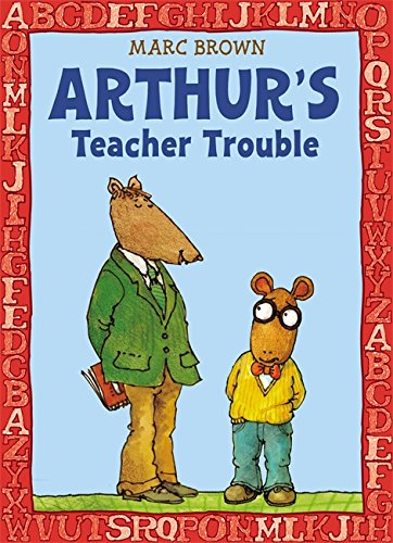 Arthur's Teacher Trouble (Arthur Adventure Series)