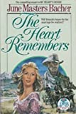 The Heart Remembers, June M. Bacher, 0890818460