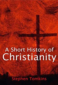 a short history of christianity tomkins pdf