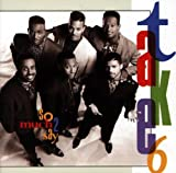 So Much 2 Say By Take 6 (1993-12-31)