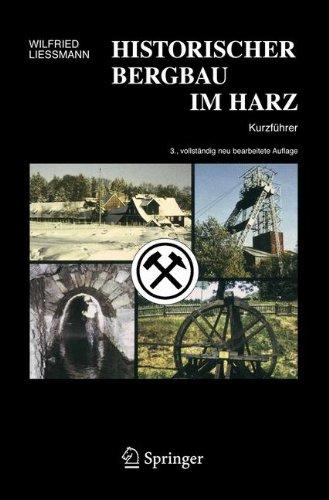 Historischer Bergbau Im Harz: Kurzführer (German Edition): Ein Kurzfuhrer
