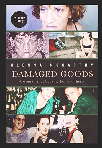 Damaged Goods: A woman who became her own hero by [McCarthy, Glenna]