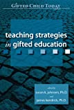 Teaching Strategies in Gifted Education, Susan K. Johnsen and James Kendrick, 1593631707