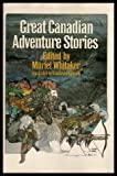 img - for Great Canadian adventure stories book / textbook / text book