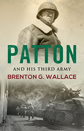 Patton And His Third Army by [Wallace, Brenton Greene ]