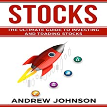 Stocks: The Ultimate Guide to Investing and Trading Stocks Audiobook by Andrew Johnson Narrated by Douglas James