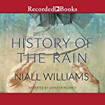 History of the Rain | Niall Williams