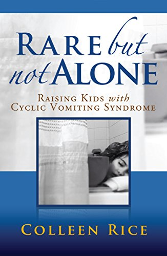 Rare But Not Alone: Raising Kids with Cyclic Vomiting Syndrome by [Rice,Colleen]