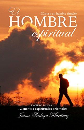 Amazon.com: El hombre espiritual: Carta a un hombre simple ...