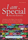 I am Special: A Workbook to Help Children, Teens and Adults with Autism Spectrum Disorders to Understand Their Diagnosis, Gain Confidence and Thrive