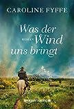Was der Wind uns bringt (German Edition)