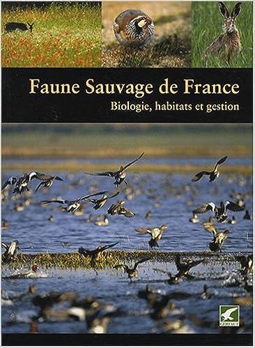 Livres gratuits Faune sauvage de France : Biologie, habitats et gestion epub pdf