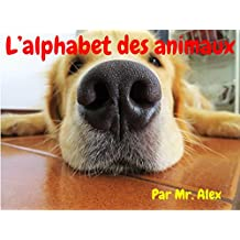 L'alphabet des animaux: French Picture Book of Animals (French Edition)