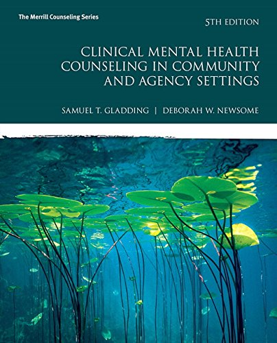 134385551 - Clinical Mental Health Counseling in Community and Agency Settings (5th Edition) (Merrill Counseling)