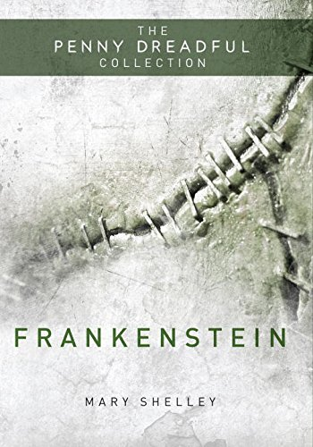 Frankenstein: The Penny Dreadful Collection