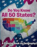 img - for Do You Know All 50 States? (A Coloring Book on Geography) book / textbook / text book