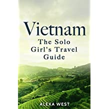 Vietnam: The Solo Girl's Travel Guide