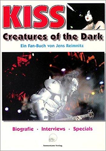 KISS - Creatures of the Dark: Biografie - Interviews - Specials