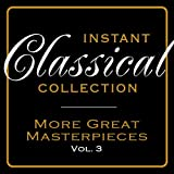 Instant Classical Collection - Greatest Masterpieces, Vol.3