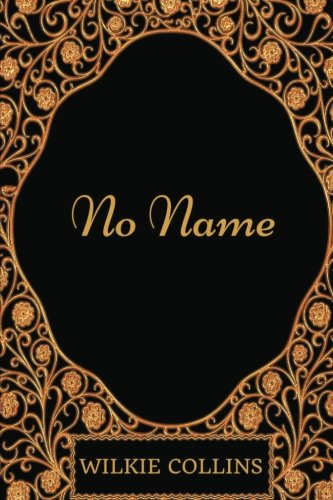 no-name-by-wilkie-collins-illustrated